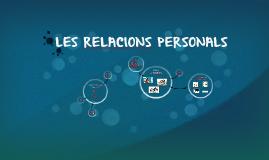 Copy of LES RELACIONS PERSONALS