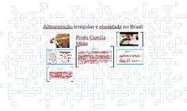 Copy of Alimentação irregular e obesidade no Brasil