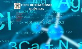Copy of TIPOS DE REACCIONES QUÍMICAS
