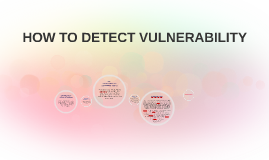 HOW TO DETECT VULNERABILITY