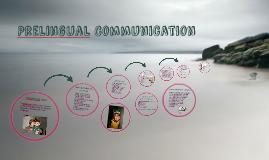 Prelingual Communication