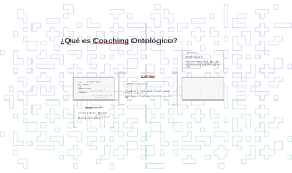 ¿Qué es Coaching Ontológico?