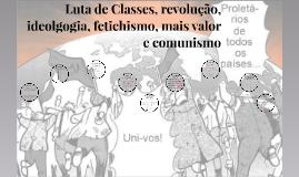 Aula 15: Marx II - Luta de Classes, Revolução e Comunismo