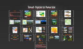 Copy of Temat: Pojezierze Pomorskie