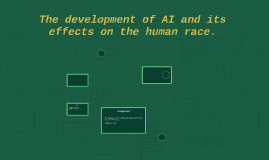 The development of AI and its effects on the human race.