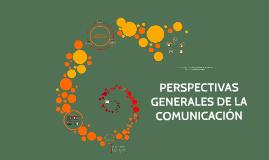 Copy of PERSPECTIVAS GENERALES DE LA COMUNICACIÓN