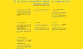 LAS ESCUELAS DE LA ADMINISTRACIÓN Y LA COMUNICACIÓN ORGANIZA