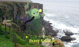 Przez Szkocje...