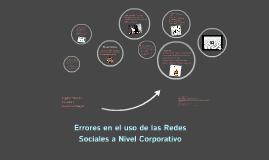 Errores en el uso de las Redes Sociales a Nivel Corporativo