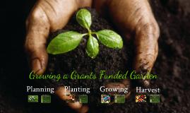 """Growing a """"Grant"""" Garden"""
