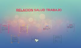 RELACION SALUD TRABAJO