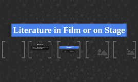 Literature in Film or on Stage