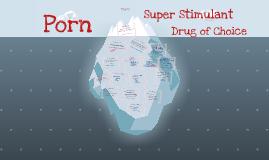 Porn: Drug of Choice