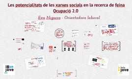 Les potencialitats de les xarxes socials en la recerca de feina. Ocupació 2.0