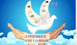 LA IMPORTANCIA DE LA PAZ Y LA HUMILDAD