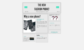 THE NEW FASHION PHONE!