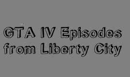 GTA IV Episodes from Liberty City