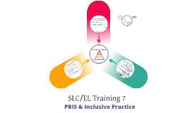 SLC/EL Training 7 PBIS & Inclusive Practices