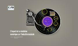 Copy of L'impact de la révolution numérique sur l'industrie musicale