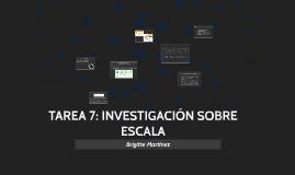 TAREA 7: INVESTIGACIÓN SOBRE ESCALA