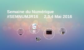 Semaine du Numérique #SEMNUMJR16
