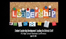 Student Leadership Development: Leading An Editorial Staff