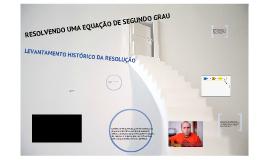 RESOLUÇÃO DAS EQUAÇOES DE SEGUNDO GRAU