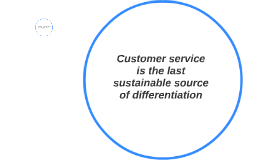 Customer service is the last sustainable source of different