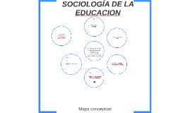 Copy of SOCIOLOGÍA DE LA EDUCACION
