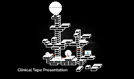 Clinical Tape Presentation