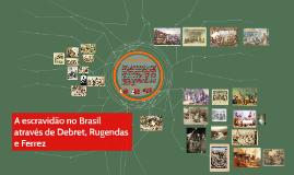A escravidão no Brasil: