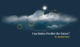Can Ratios Predict the future?