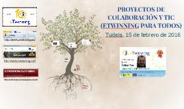 Copy of PROYECTOS DE COLABORACIÓN Y TIC (ETWINNING PARA TODOS)