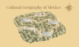 Cultural Geography of Mexico