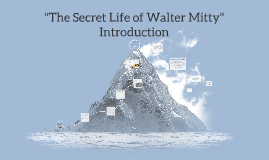 """The Secret Life of Walter Mitty"" Introduction"