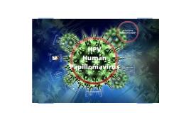 Copy of Copy of HPV - Human Papillomavirus