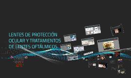 LENTES DE PROTECCIÓN OCULAR Y TRATAMIENTOS DE LENTES OFTÁLMICOS
