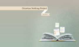 Octavian Nothing Project
