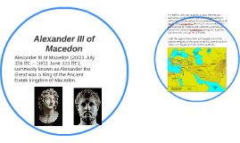 Alexander III of Macedon (20/21 July 356 BC – 10/11 June 323