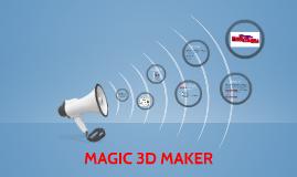 MAGIC 3D MAKER