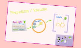 Prejudism & Racism