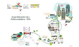 Educación vial y Cultura ciudadana - 2016
