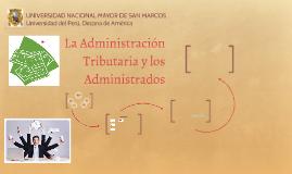 La Administración Tributaria y los Administrados
