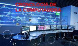 CRONOLOGIA DE LA COMPUTADORA