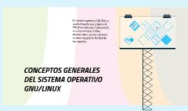 CONCEPTOS GENERALES DEL SISTEMA OPERATIVO GNU/LINUX