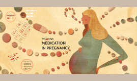 Medication in Pregnancy