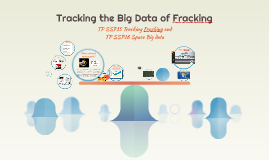Tracking the Big Data of Fracking
