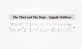Copy of The Thief and The Dogs - Naguib Mahfouz
