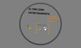 Copy of EL CINE COMO ENTRETENIMIENTO