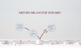 METODO DEL FACTOR UNITARIO